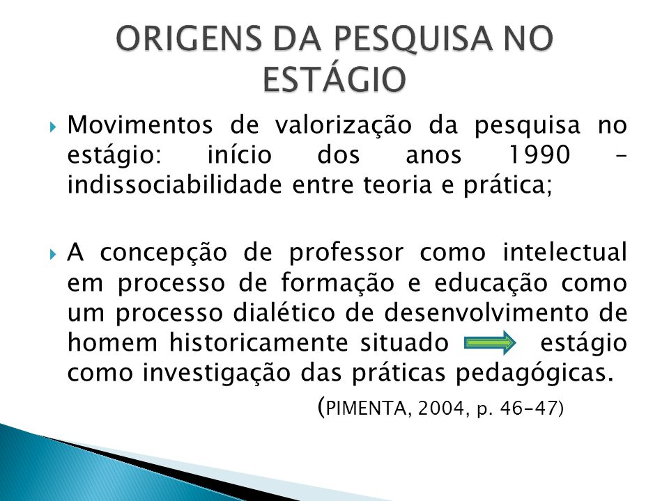 ORIGENS DA PESQUISA NO ESTÁGIO