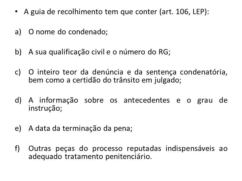 A guia de recolhimento tem que conter (art. 106, LEP):