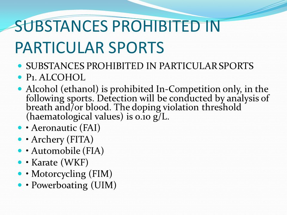 SUBSTANCES PROHIBITED IN PARTICULAR SPORTS
