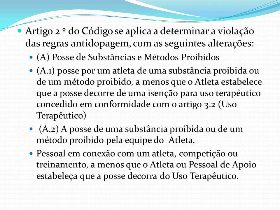 Artigo 2 º do Código se aplica a determinar a violação das regras antidopagem, com as seguintes alterações: