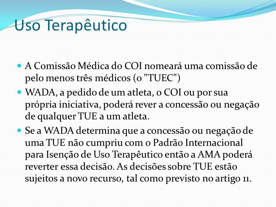 Uso Terapêutico A Comissão Médica do COI nomeará uma comissão de pelo menos três médicos (o TUEC )