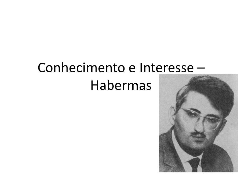 Conhecimento e Interesse – Habermas