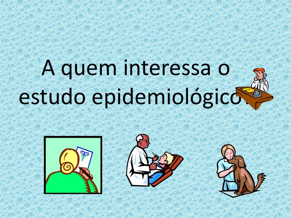 A quem interessa o estudo epidemiológico