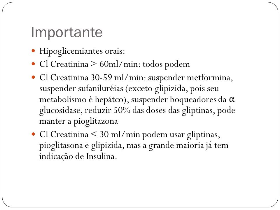 Importante Hipoglicemiantes orais: