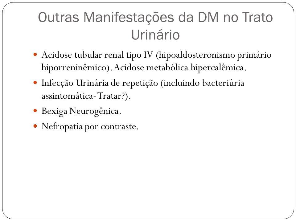Outras Manifestações da DM no Trato Urinário