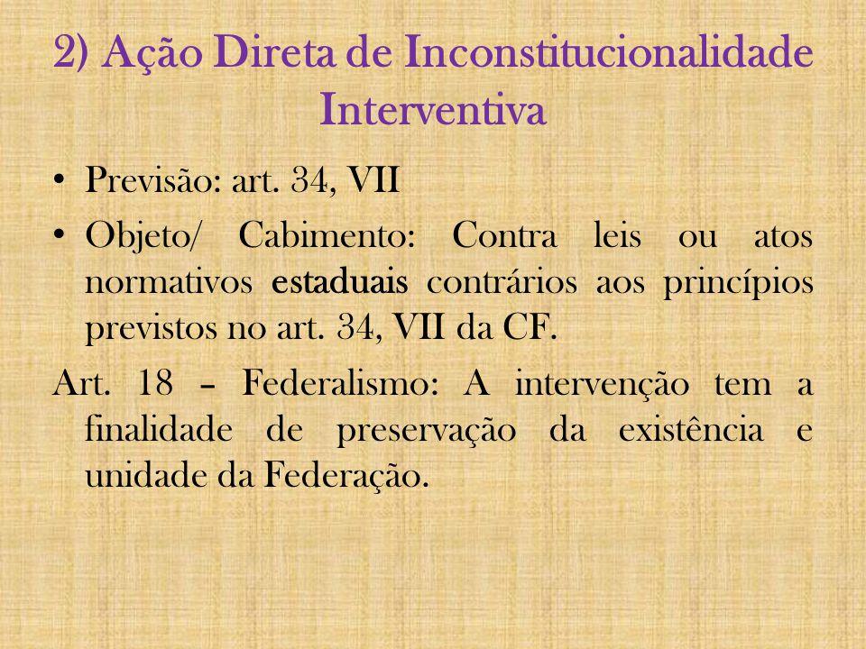 2) Ação Direta de Inconstitucionalidade Interventiva