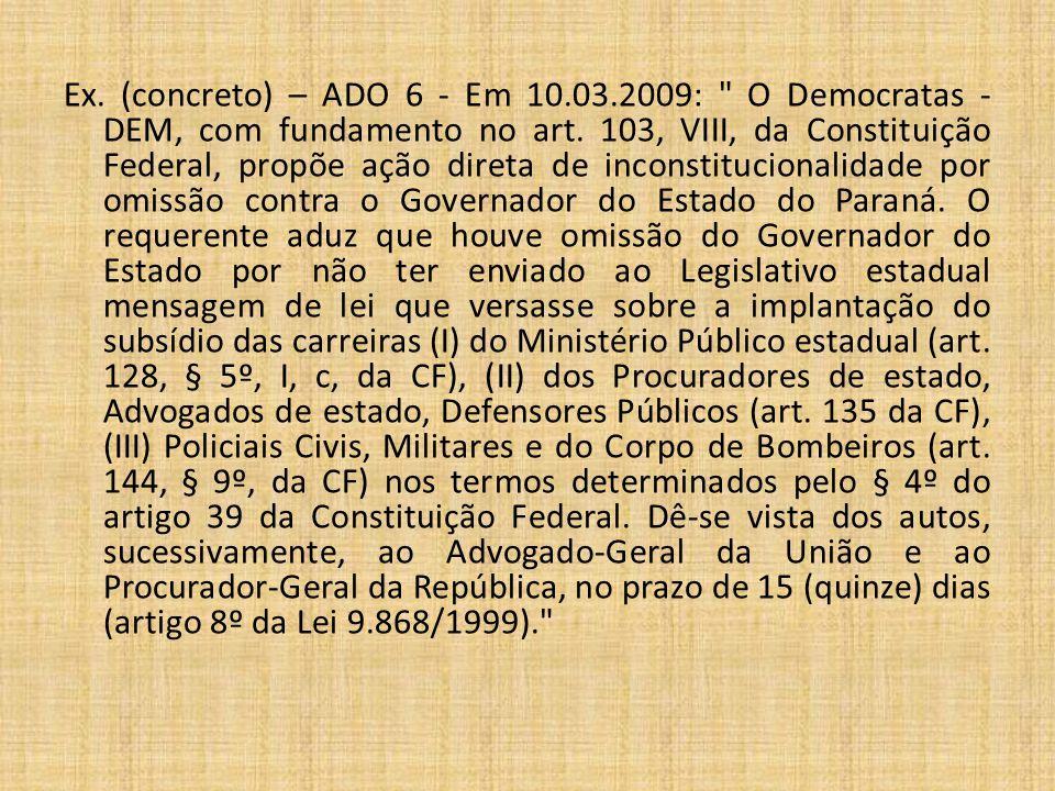 Ex. (concreto) – ADO 6 - Em 10.03.2009: O Democratas - DEM, com fundamento no art.