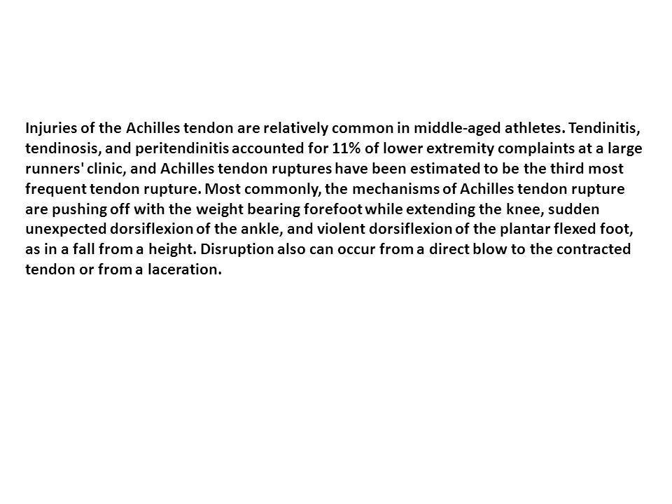 Injuries of the Achilles tendon are relatively common in middle-aged athletes.
