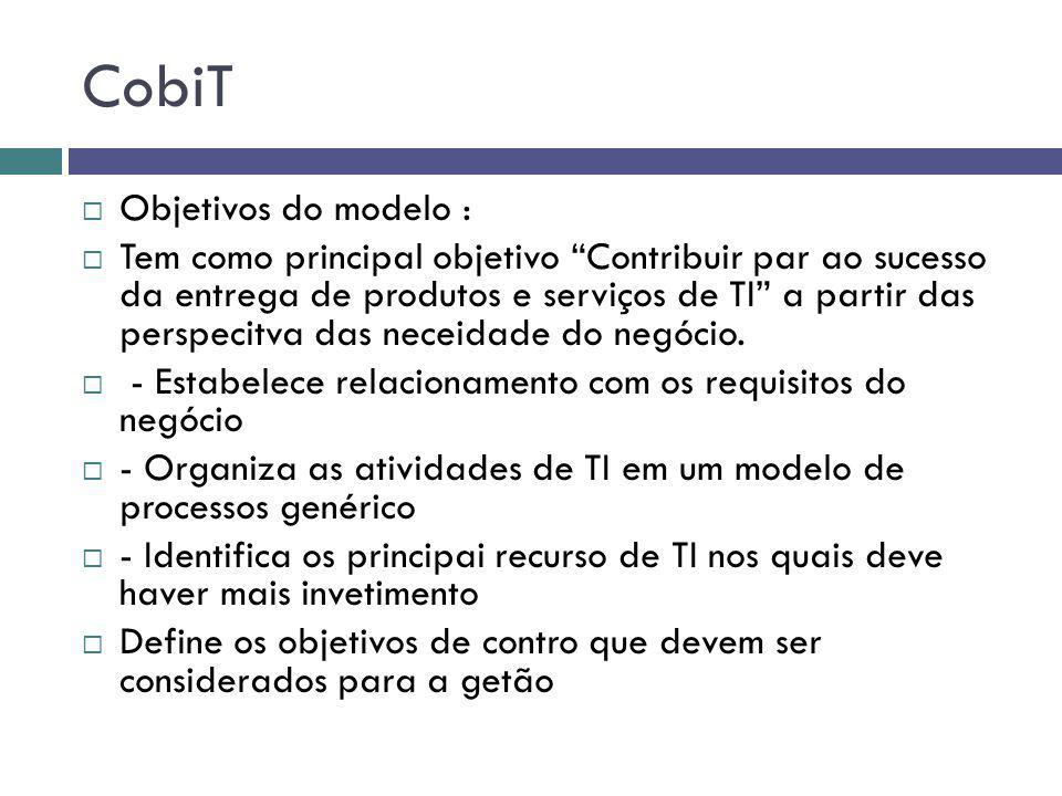 CobiT Objetivos do modelo :