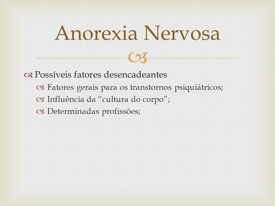 Anorexia Nervosa Possíveis fatores desencadeantes