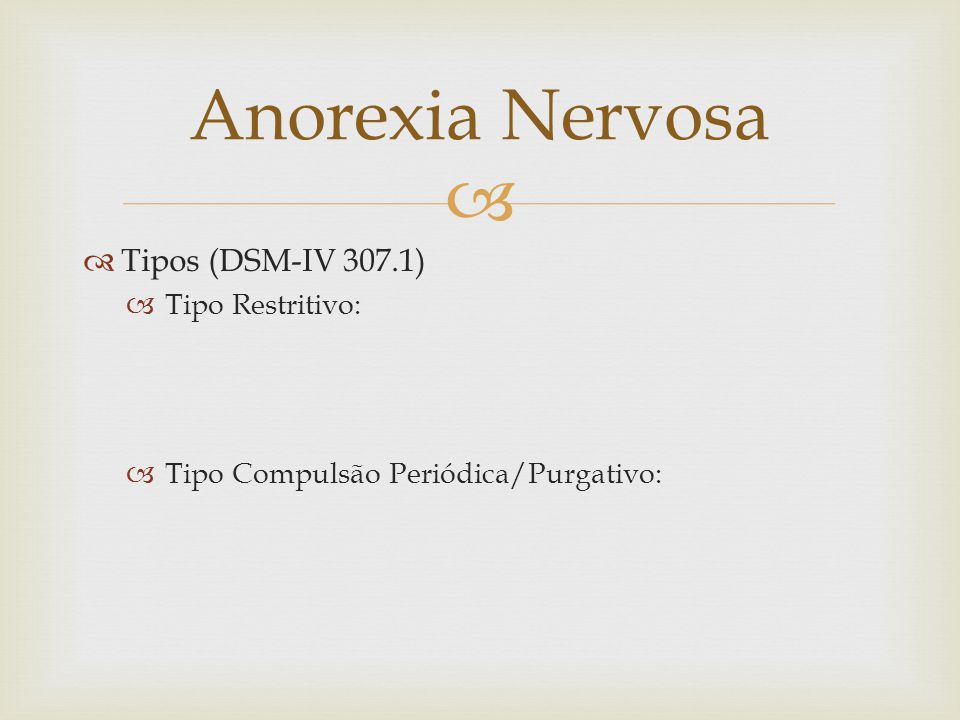 Anorexia Nervosa Tipos (DSM-IV 307.1) Tipo Restritivo: