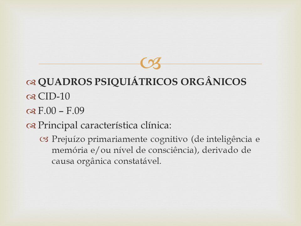 QUADROS PSIQUIÁTRICOS ORGÂNICOS CID-10 F.00 – F.09