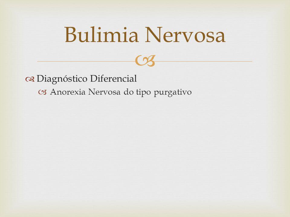 Bulimia Nervosa Diagnóstico Diferencial