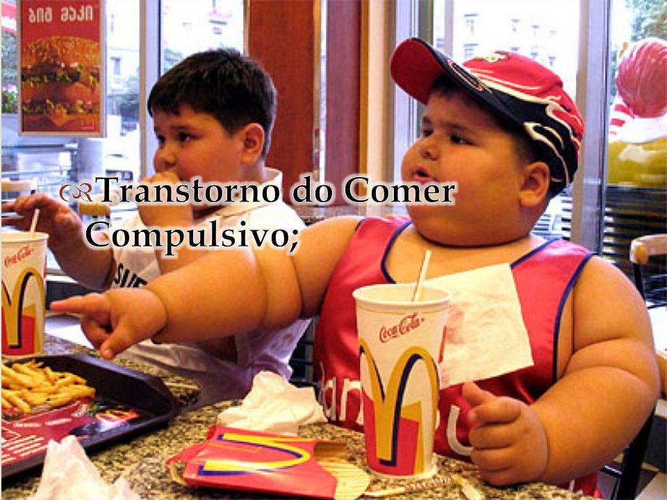 Transtorno do Comer Compulsivo;