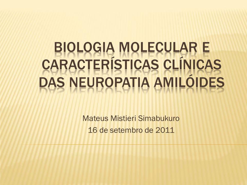 Biologia molecular e características clínicas das neuropatia amilóides