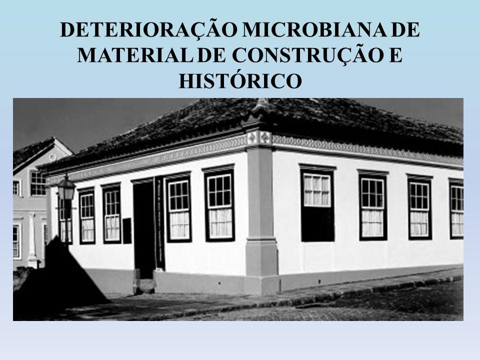 DETERIORAÇÃO MICROBIANA DE MATERIAL DE CONSTRUÇÃO E HISTÓRICO