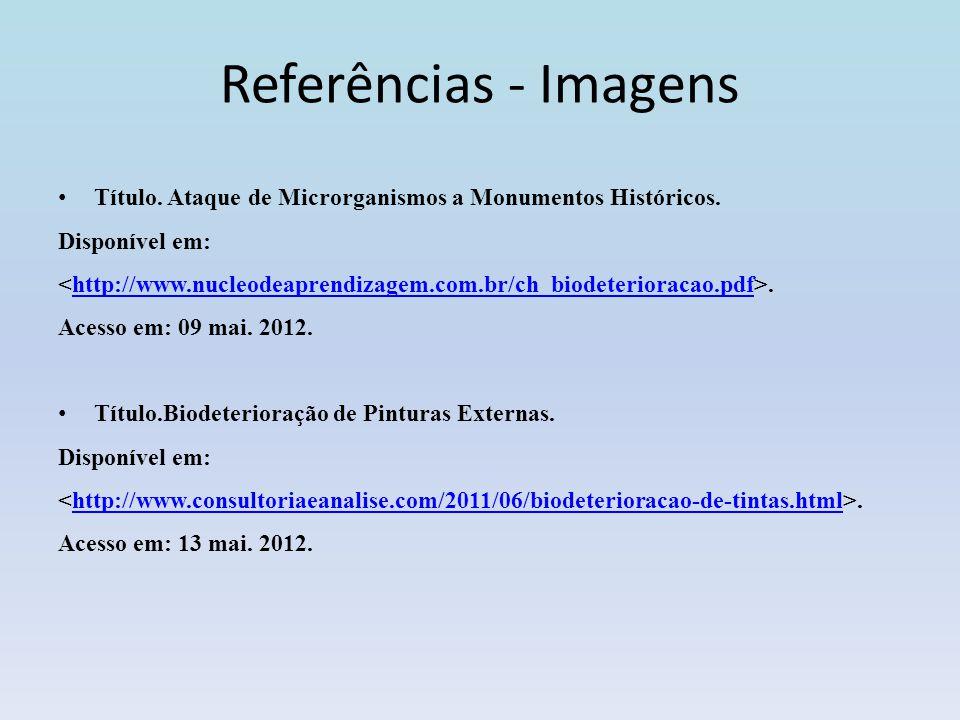 Referências - Imagens Título. Ataque de Microrganismos a Monumentos Históricos. Disponível em:
