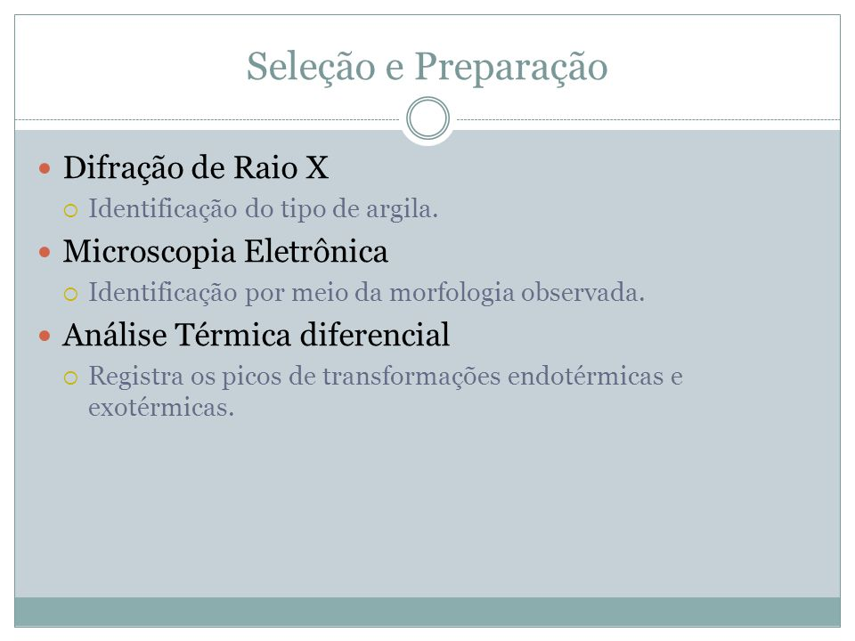 Seleção e Preparação Difração de Raio X Microscopia Eletrônica