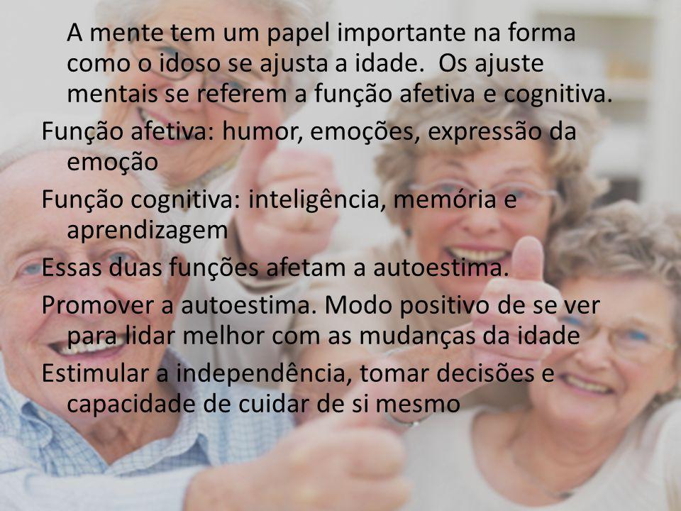 A mente tem um papel importante na forma como o idoso se ajusta a idade.