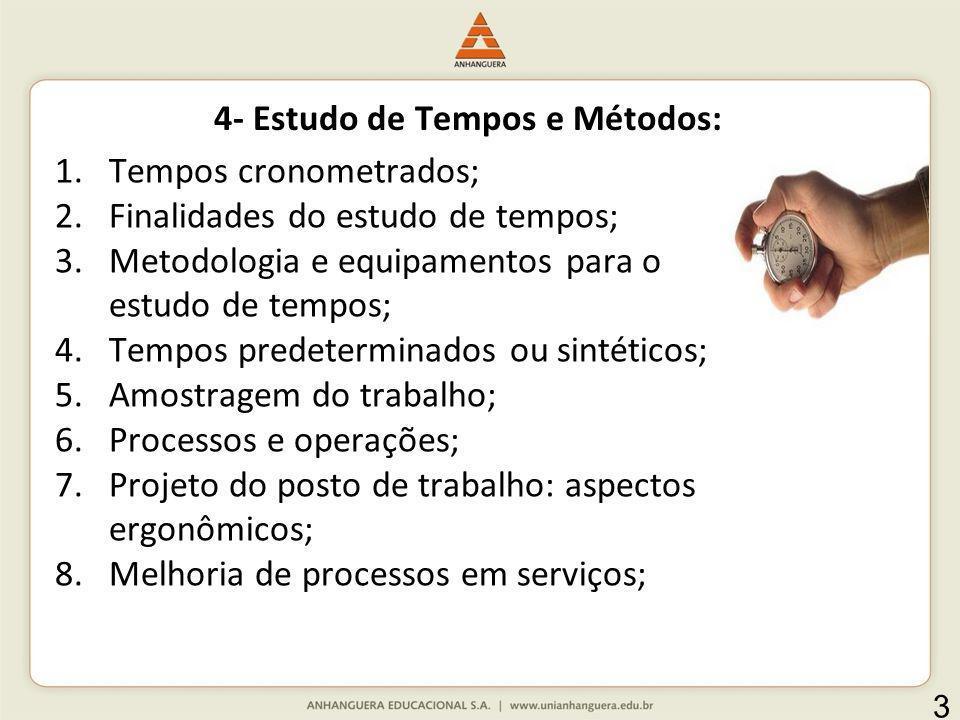 4- Estudo de Tempos e Métodos: