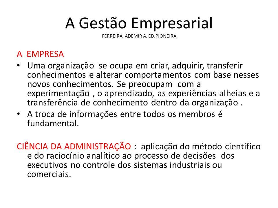A Gestão Empresarial FERREIRA, ADEMIR A. ED.PIONEIRA