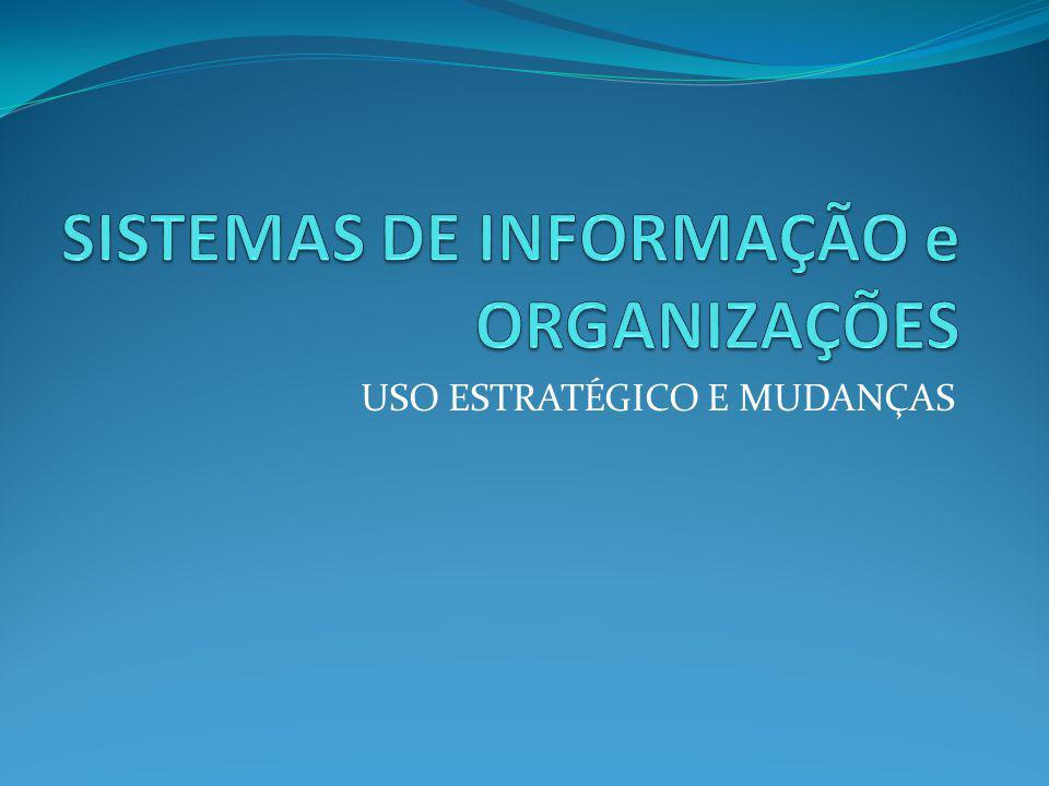 SISTEMAS DE INFORMAÇÃO e ORGANIZAÇÕES