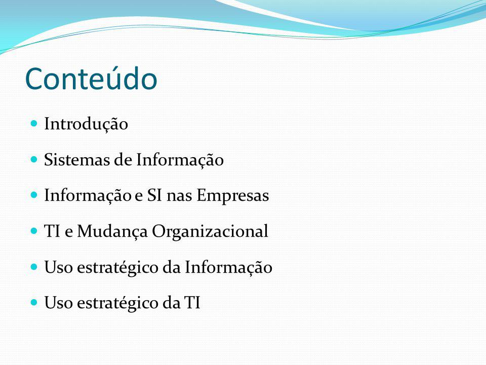 Conteúdo Introdução Sistemas de Informação