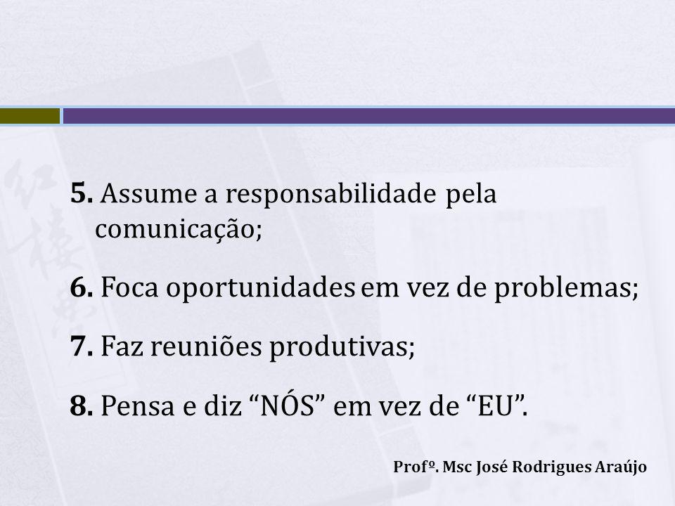 5. Assume a responsabilidade pela comunicação;
