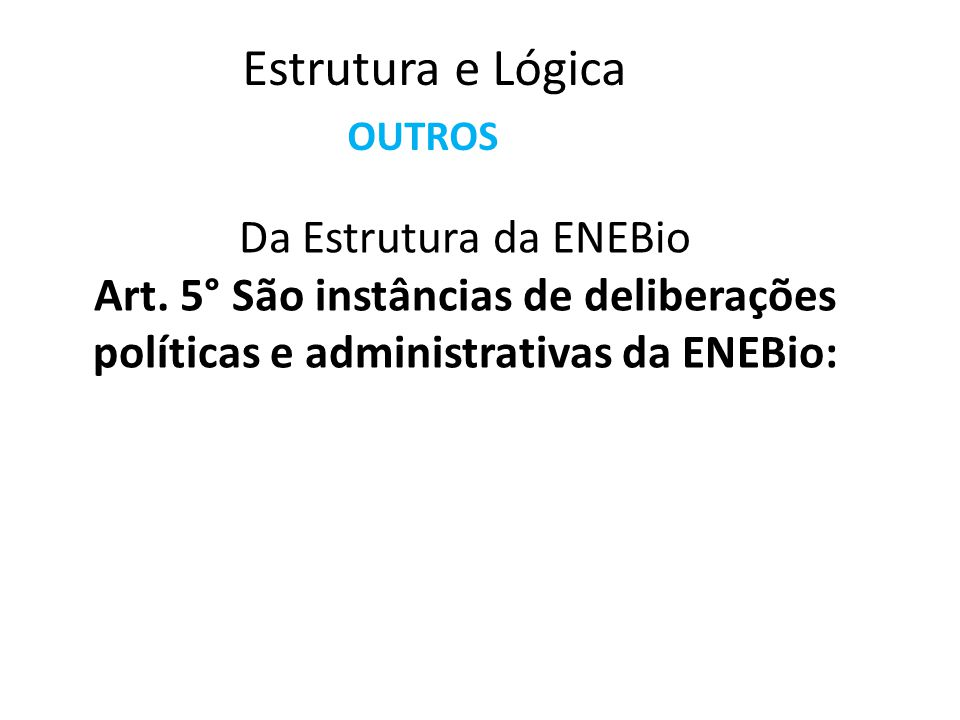 Estrutura e Lógica Da Estrutura da ENEBio