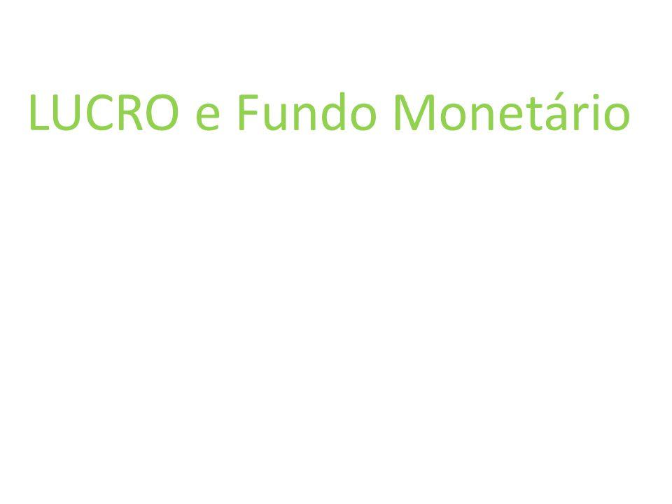 LUCRO e Fundo Monetário