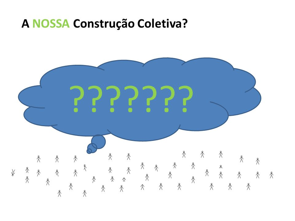 A NOSSA Construção Coletiva