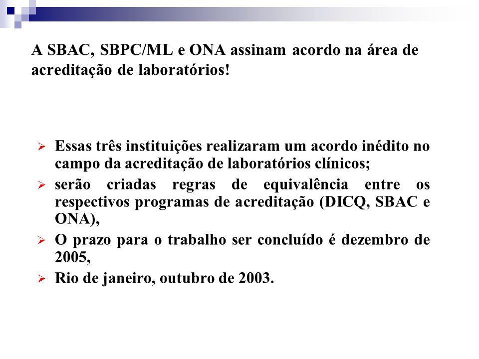 A SBAC, SBPC/ML e ONA assinam acordo na área de acreditação de laboratórios!