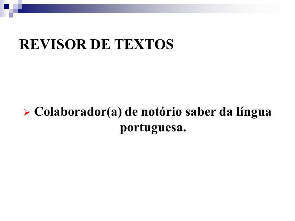 Colaborador(a) de notório saber da língua portuguesa.