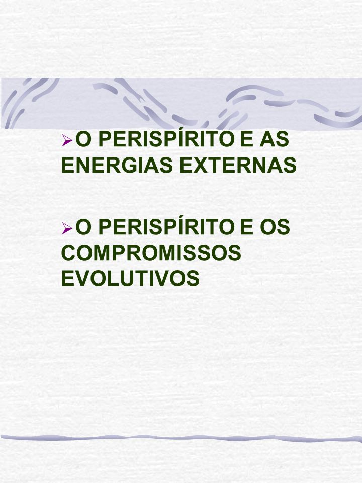 O PERISPÍRITO E AS ENERGIAS EXTERNAS