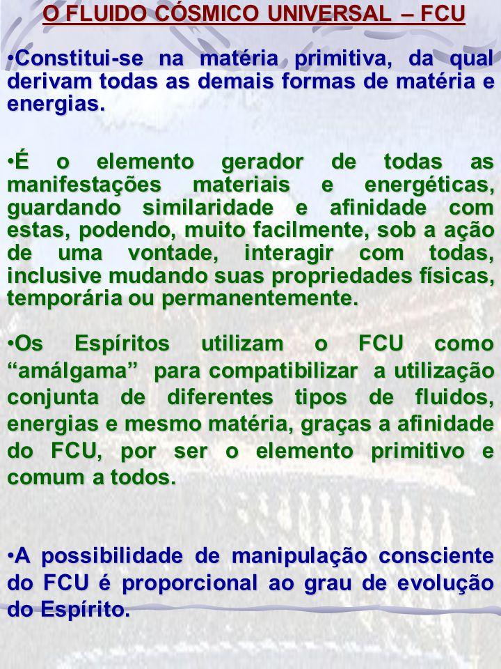 O FLUIDO CÓSMICO UNIVERSAL – FCU