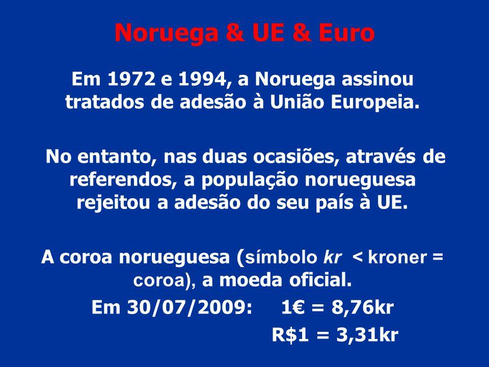Noruega & UE & Euro Em 1972 e 1994, a Noruega assinou tratados de adesão à União Europeia.
