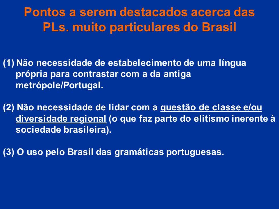 Pontos a serem destacados acerca das PLs. muito particulares do Brasil