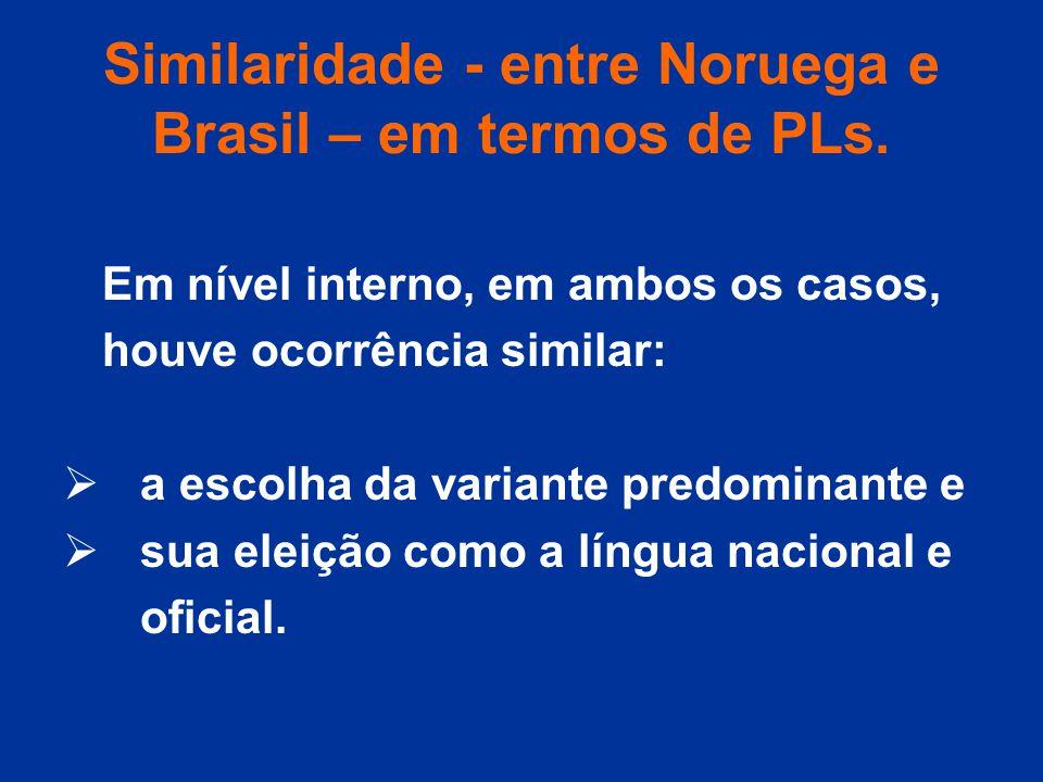 Similaridade - entre Noruega e Brasil – em termos de PLs.
