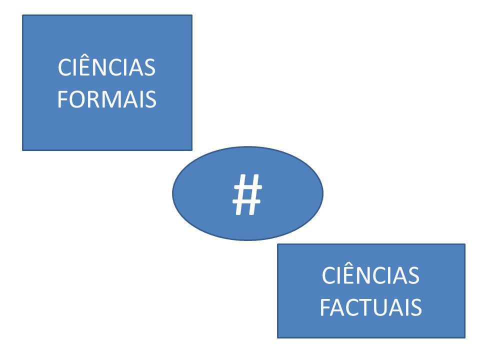 CIÊNCIAS FORMAIS # CIÊNCIAS FACTUAIS