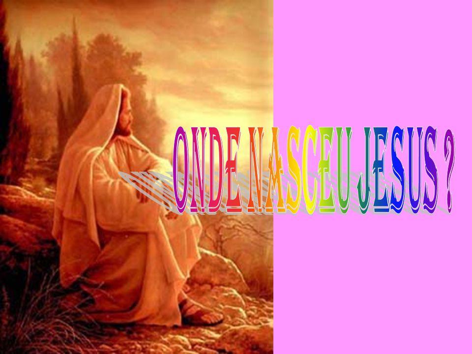 ONDE NASCEU JESUS