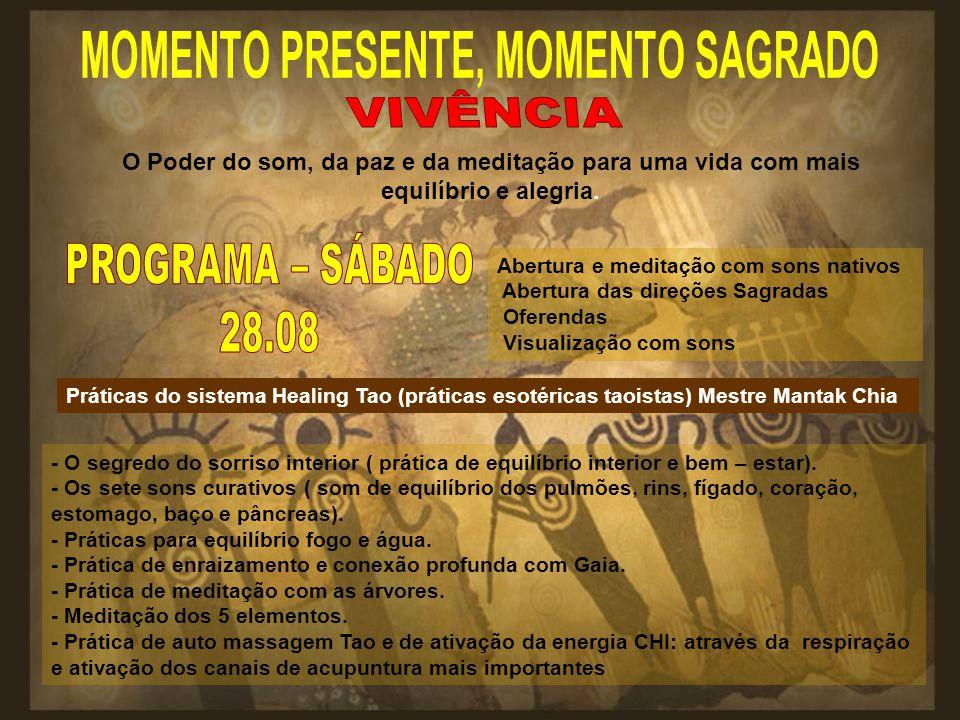 VIVÊNCIA PROGRAMA – SÁBADO 28.08 MOMENTO PRESENTE, MOMENTO SAGRADO