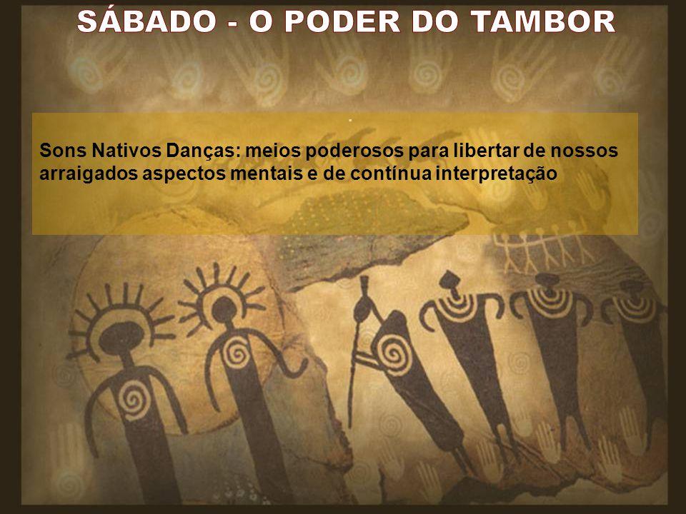 SÁBADO - O PODER DO TAMBOR