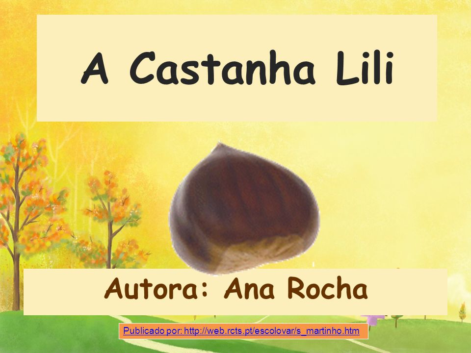 A Castanha Lili Autora: Ana Rocha