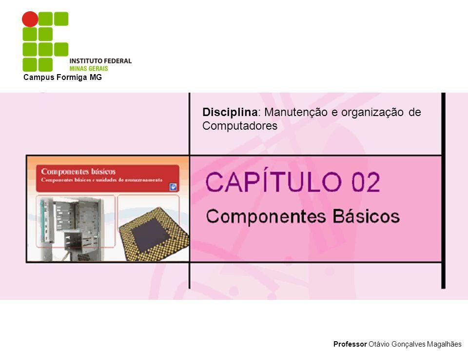 Disciplina: Manutenção e organização de Computadores