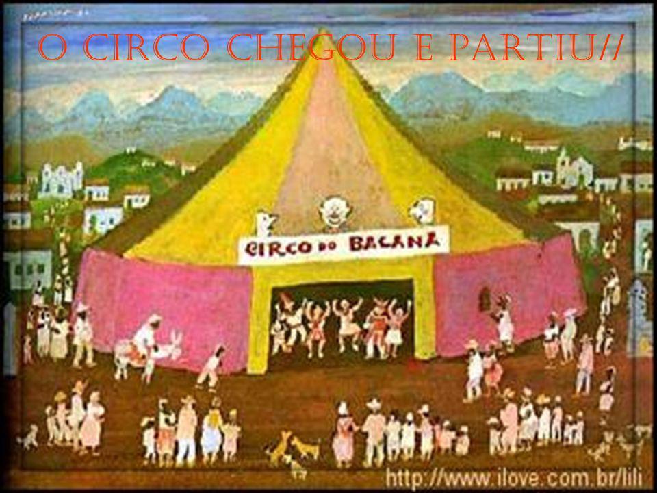 O CIRCO CHEGOU E PARTIU//