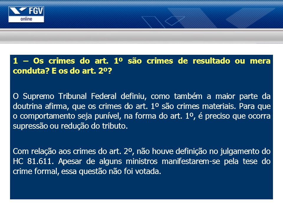 1 – Os crimes do art. 1º são crimes de resultado ou mera conduta