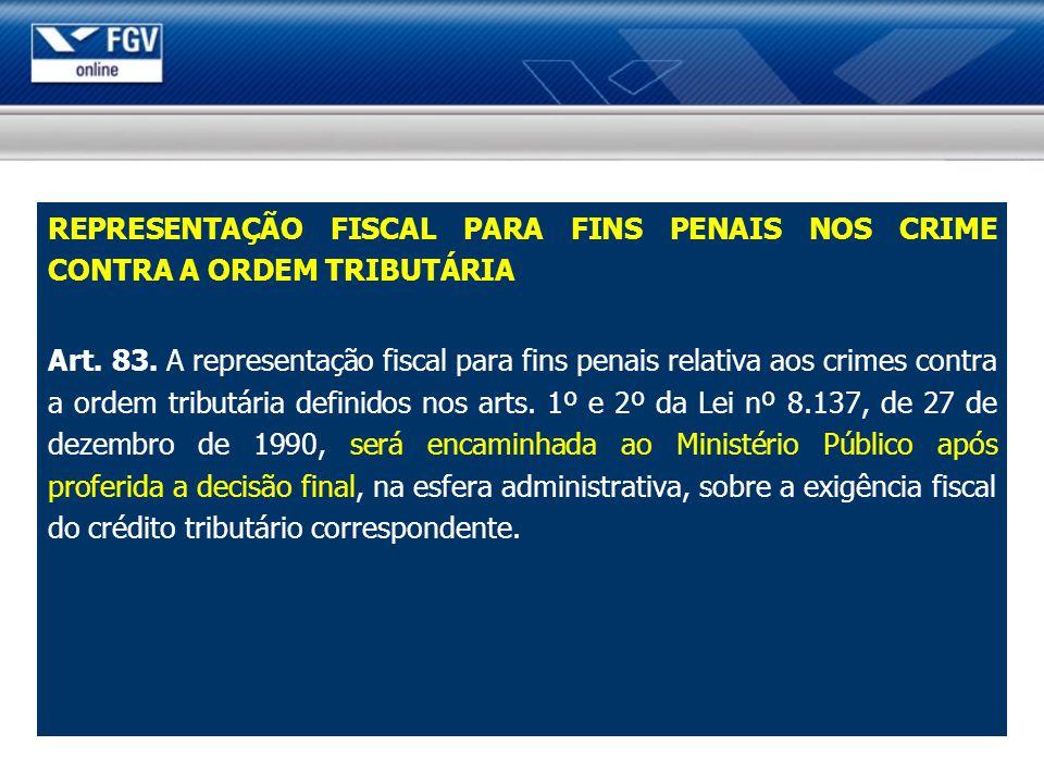 REPRESENTAÇÃO FISCAL PARA FINS PENAIS NOS CRIME CONTRA A ORDEM TRIBUTÁRIA