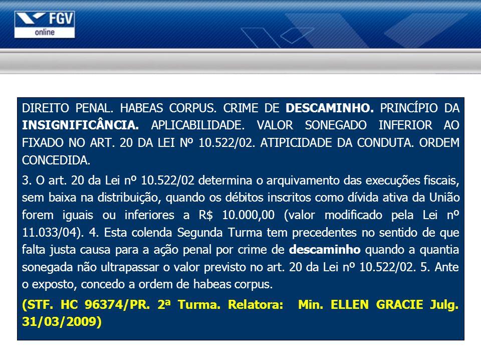 DIREITO PENAL. HABEAS CORPUS. CRIME DE DESCAMINHO