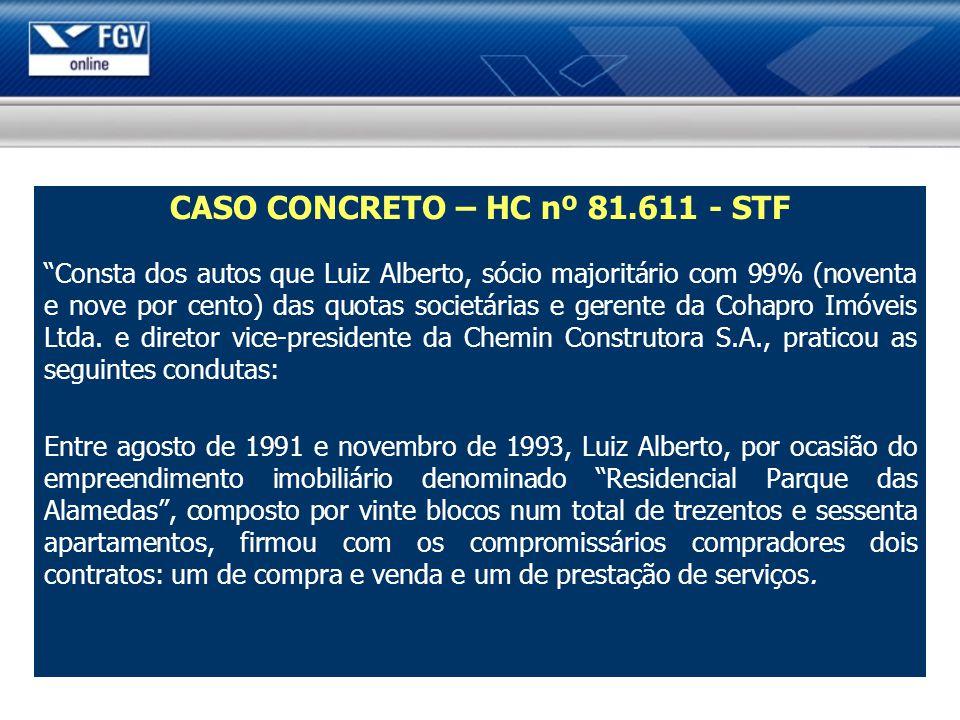 CASO CONCRETO – HC nº 81.611 - STF