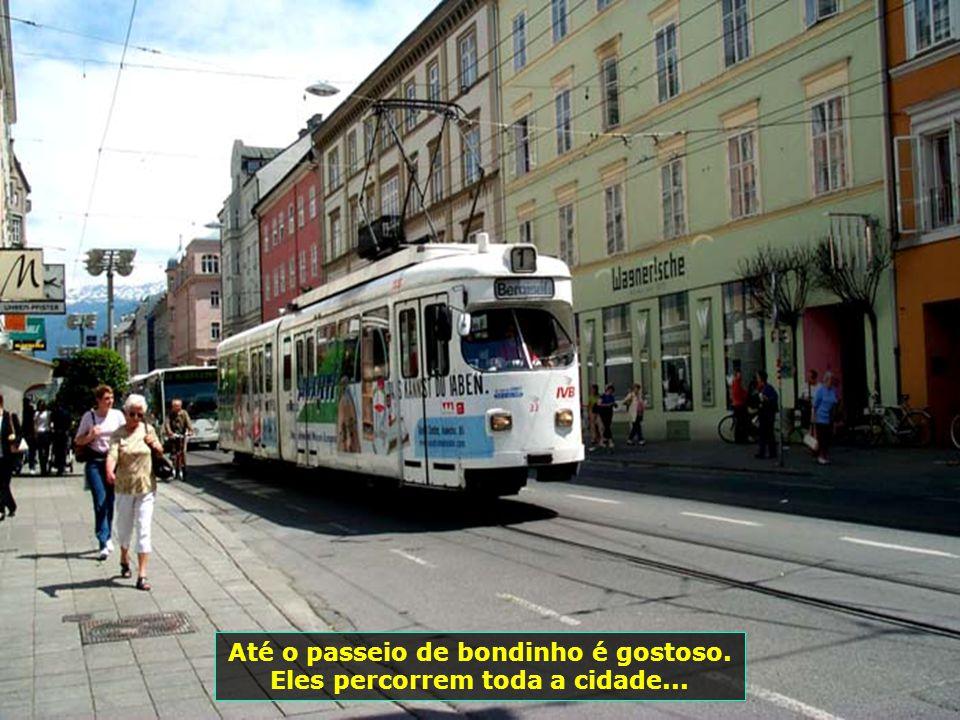 Até o passeio de bondinho é gostoso. Eles percorrem toda a cidade...